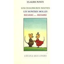 Monsieur Monsieur et Mademoiselle Moiselle : Les chaussures neuves ; Les montres molles ; Bizarre... bizarre