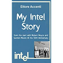 My Intel Story: from the start with Robert Noyce and Gordon Moore till the 50th Anniversary (Marketing is fighting Book 1) (English Edition)