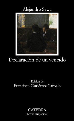 Declaración de un vencido (Letras Hispánicas) por Alejandro Sawa