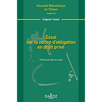 Essai sur la notion d'obligation en droit privé. Volume 116: Nouvelle Bibliothèque de Thèses