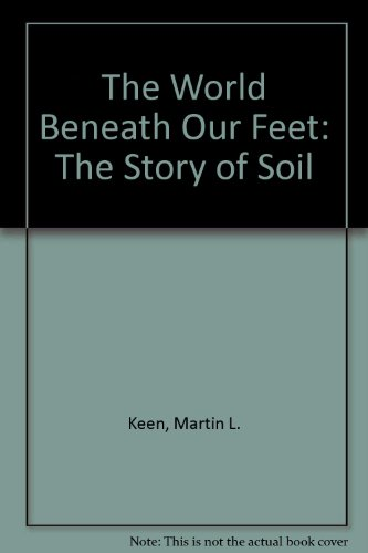 The World Beneath Our Feet: The Story of Soil