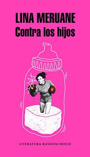 Contra los hijos (Literatura Random House)