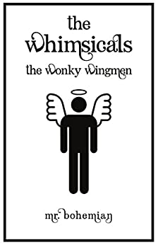 The Whimsicals: A Play by [Bohemian, Mr.]