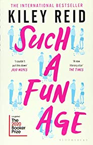 Such a Fun Age: Longlisted for the 2020 Booker Prize: 'The book of the year' Independent (H