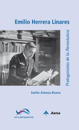 Emilio Herrera Linares (Protagonistas de la Aeronáutica) por Emilio Atienza
