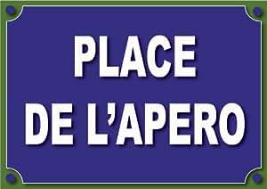 """plaque de rue humoristique """"place de l'apéro"""""""