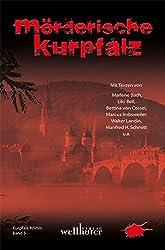 Mörderische Kurpfalz: Kurpfalz Krimi 5