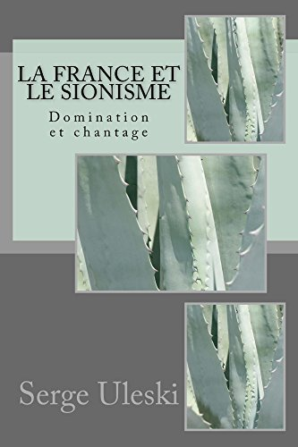 La France et le sionisme: Domination et chantage