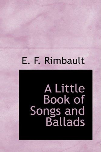 A Little Book of Songs and Ballads