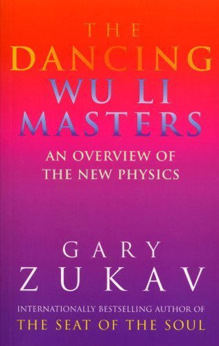 The Dancing Wu Li Masters: An Overview of the New Physics by Gary Zukav (1991-03-14)