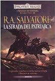 La strada del patriarca. I soldati di ventura. Forgotten Realms: 3