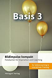 Bildimpulse kompakt: Basis 3 - Fotokarten für Inspiration und Coaching