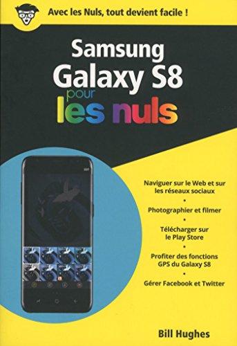 Samsung Galaxy S8 pour les Nuls poche (POCHE NULS) (French Edition)