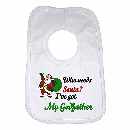 Wer braucht Santa? I 've Got My Godfather-Funny zitiert personalisierbar Baby, Kleinkind Lätzchen für Jungen, Mädchen, als Geschenk für Neugeborene-weiß