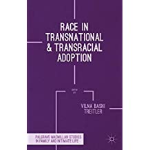 Race in Transnational and Transracial Adoption (Palgrave Macmillan Studies in Family and Intimate Life) (2014-08-05)