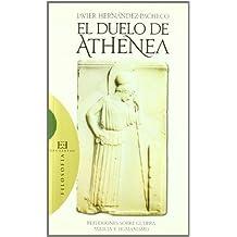 El duelo de Athenea: Reflexiones filosóficas sobre guerra, milicia y humanismo (Ensayo)