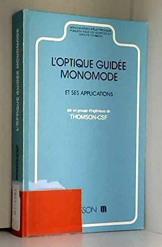 L'Optique guidée monomode et ses applications par Thomson-C.S.F