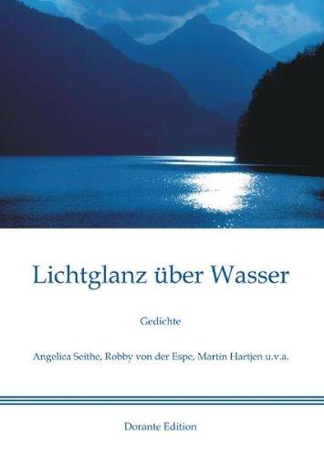 Lichtglanz über Wasser: Gedichte