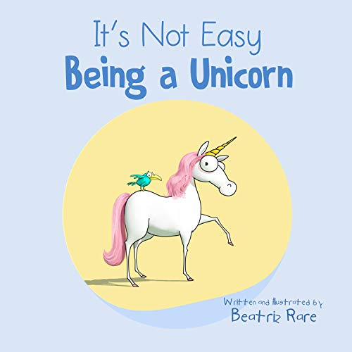 It's Not Easy Being a Unicorn (English Edition)