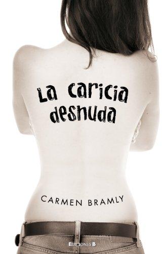 La caricia desnuda (Varios) por Carmen Bramly