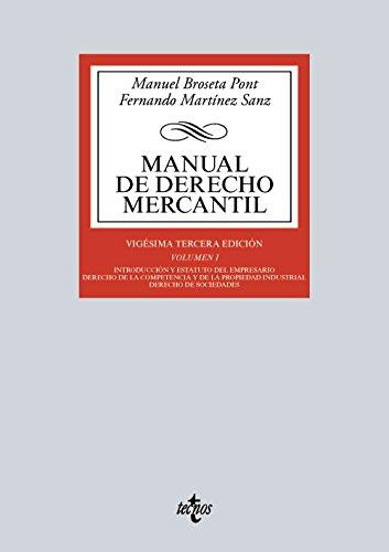 Manual de derecho mercantil I : introducción y estatuto del empresario : derecho de la competencia y de la propiedad industrial. Derecho de sociedades