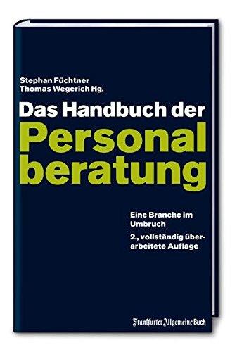 Das Handbuch der Personalberatung: Eine Branche im Umbruch