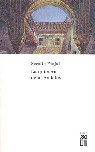 La quimera de Al-Andalus (Historia) por Serafín Fanjul García