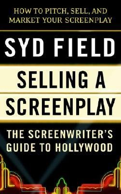 [(Selling a Screenplay: The Screenwriter's Guide to Hollywood)] [Author: Syd Field] published on (November, 1989)
