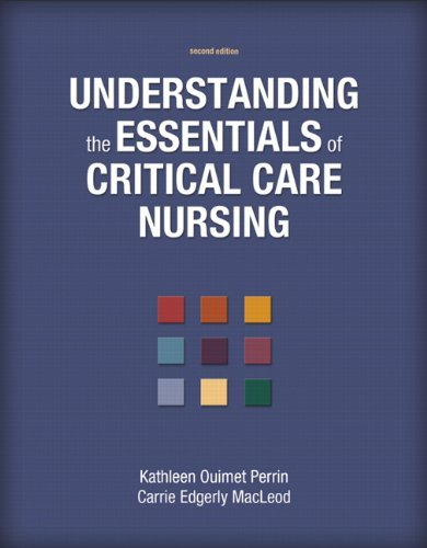 Understanding the Essentials of Critical Care Nursing by Kathleen Ouimet Perrin (2012-07-24)
