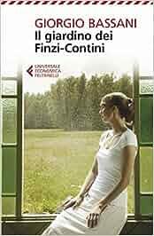 Il giardino dei finzi contini giorgio bassani libri - Il giardino dei finzi contini libro ...