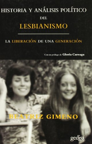 Historia y análisis politico del lesbianismo (Libertad Y Cambio) por Beatriz Gimeno
