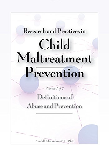 Research And Practices In Child Maltreatment Prevention, Volume 1: Definitions Of Abuse And Prevention por Randell Alexander epub