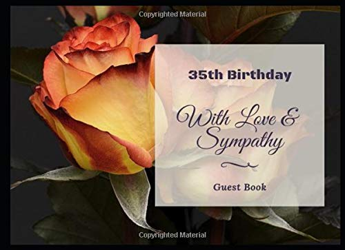 35th Birthday: Birthday Guest Book - Record Guest Memories, Thoughts and Best Wishes in This special Gift Log for Birthday Parties