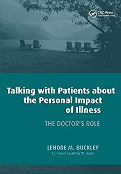 Talking With Patients About The Personal Impact Of Ilness: The Doctor's Role por Leonore Buckley epub
