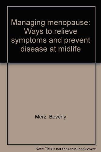 Managing menopause: Ways to relieve symptoms and prevent disease at midlife