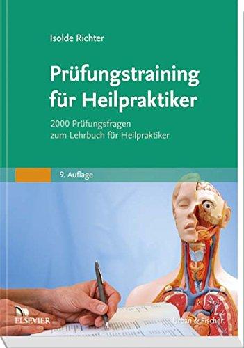 Prüfungstraining für Heilpraktiker: 2000 Prüfungsfragen zum Lehrbuch für Heilpraktiker