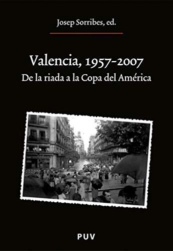 Valencia 1957-2007: De la riada a la Copa del América por Josep Sorribes