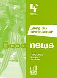 Anglais 4e Good news : Livre du professeur