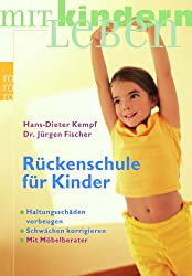 Rückenschule für Kinder: Haltungsschäden vorbeugen, Schwächen korrigieren (mit Möbelberater)