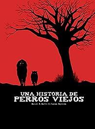 Una historia de perros viejos par Manuel H. Martín