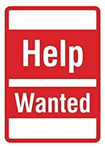 Help Wanted - Business Sign - Employee Hiring Signs - Aluminum Metal