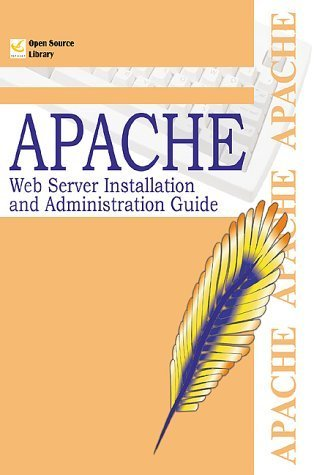 Apache Web Server Installation and Administration Guide (Open Source Library) by Apache.org Development Team (2000) Paperback