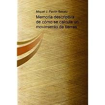 Memoria descriptiva de cómo se calcula un movimiento de tierras (Spanish Edition)