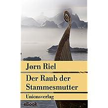 Der Raub der Stammesmutter: Die Grönland-Saga I. Roman. Mit einer Übersichtskarte (Unionsverlag Taschenbücher)