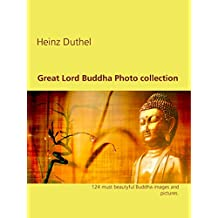 Great Lord Buddha Photo collection: 124 must beautyful Buddha images and pictures.