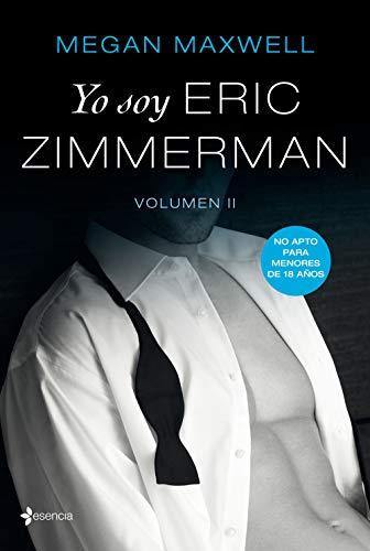 Yo soy Eric Zimmerman, vol II (Erotica) por Megan Maxwell epub