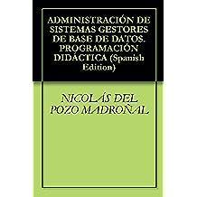 ADMINISTRACIÓN DE SISTEMAS GESTORES DE BASE DE DATOS.PROGRAMACIÓN DIDÁCTICA