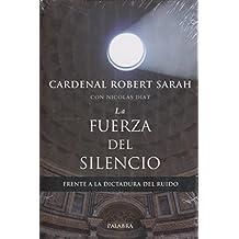La fuerza del silencio. Frente a la dictadura del ruido (Mundo y cristianismo)