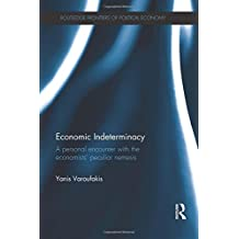 Economic Indeterminacy (Routledge Frontiers of Political Economy)