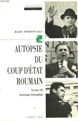 Autopsie du coup d'tat roumain : Au pays du mensonge triomphant